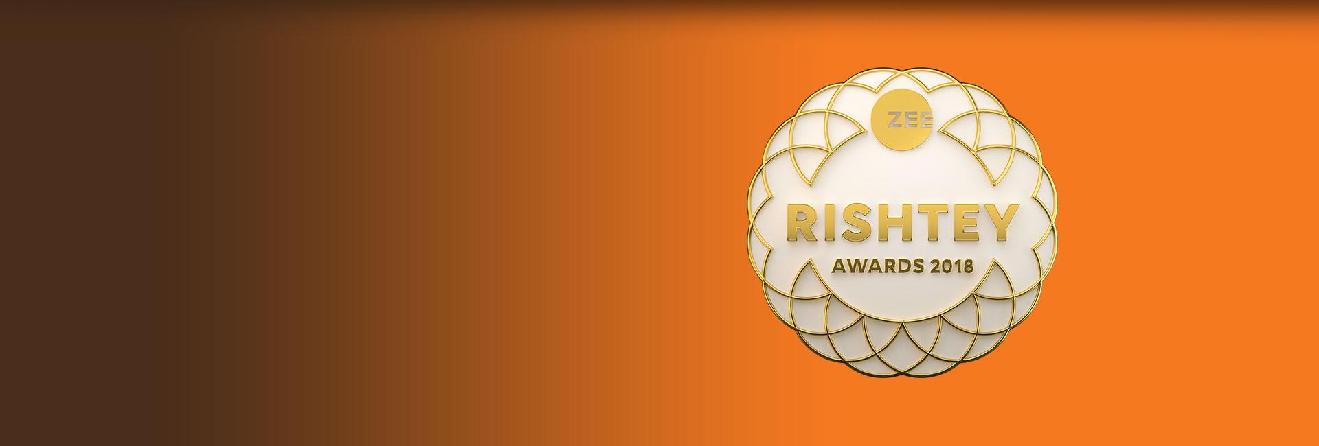 Zee Rishtey Awards 2018