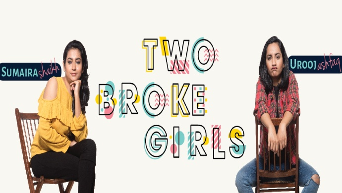 Sumaira and Urooj in Two Broke Girls