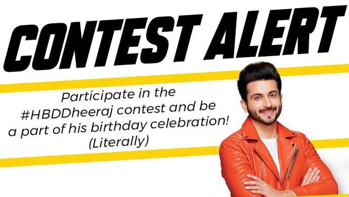 Dheeraj Dhoopar birthday contest