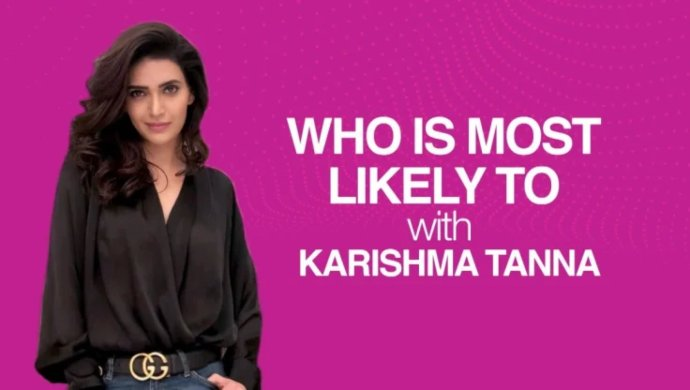 Karishma Tanna - Who is most likely to