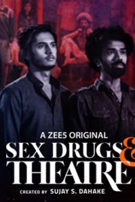 Poster Of ZEE5 Original Marathi Series Sex, Drugs And Theatre