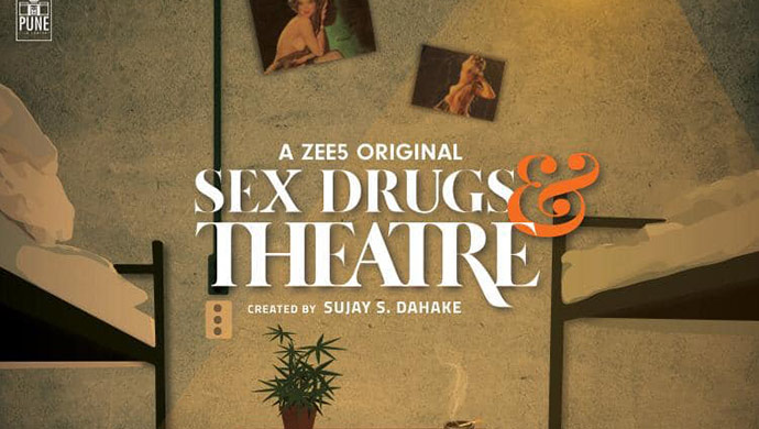 Poster Of ZEE5 Original Marathi Series Sex, Drugs And Theatre