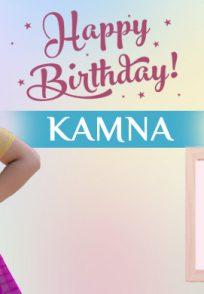 Happy Birthday Kamna Pathak