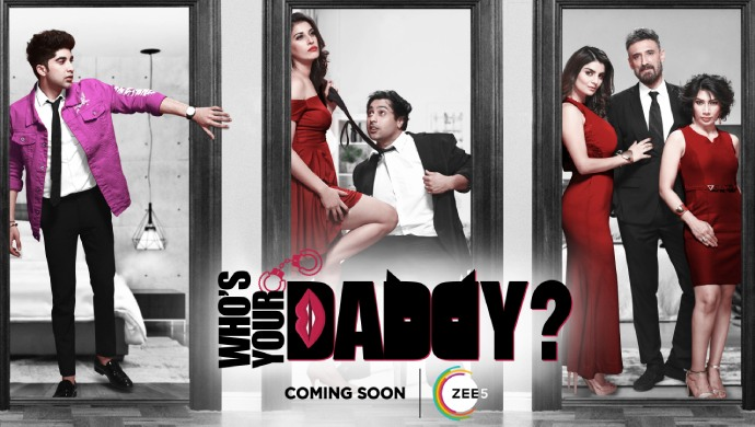 Poster For Who's Your Daddy On ZEE5