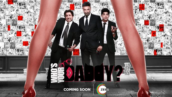 Who's Your Daddy Poster on ZEE5